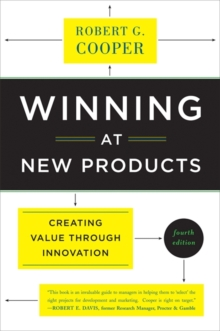 Winning at New Products : Creating Value Through Innovation, Paperback Book