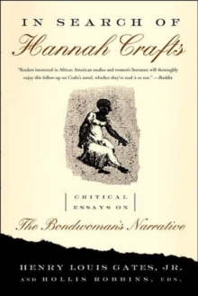 In Search of Hannah Crafts : Critical Essays on the Bondwoman's Narrative, Paperback / softback Book