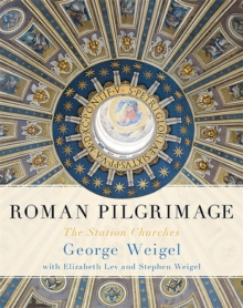 Roman Pilgrimage : The Station Churches, Hardback Book
