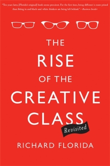 The Rise of the Creative Class--Revisited : Revised and Expanded, Paperback Book