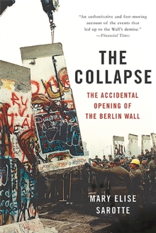 The Collapse : The Accidental Opening of the Berlin Wall, Paperback / softback Book