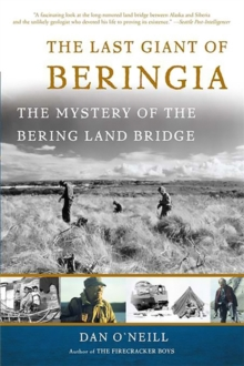 The Last Giant of Beringia : The Mystery of the Bering Land Bridge, Paperback / softback Book
