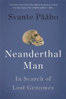 Neanderthal Man : In Search of Lost Genomes, Paperback Book