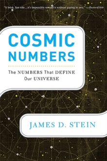 Cosmic Numbers : The Numbers That Define Our Universe, Paperback / softback Book