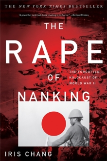 The Rape of Nanking : The Forgotten Holocaust of World War II, Paperback Book