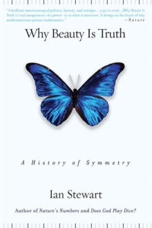 Why Beauty Is Truth : A History of Symmetry, Paperback / softback Book