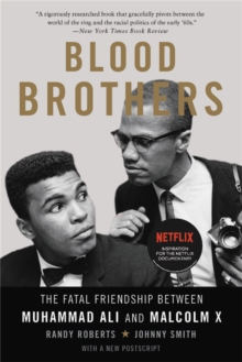 Blood Brothers : The Fatal Friendship Between Muhammad Ali and Malcolm X, Paperback / softback Book
