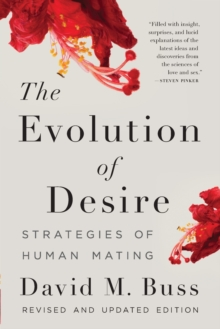 The Evolution of Desire : Strategies of Human Mating, Paperback Book