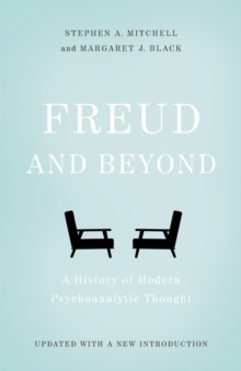Freud and Beyond : A History of Modern Psychoanalytic Thought, Paperback / softback Book