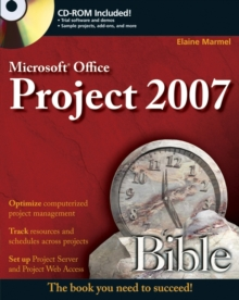 Microsoft Project 2007 Bible, Paperback Book