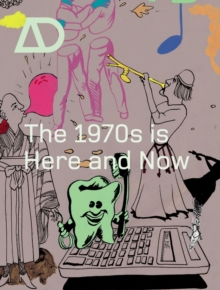The 1970s is Here and Now, Paperback / softback Book
