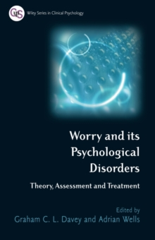 Worry and its Psychological Disorders : Theory, Assessment and Treatment, Paperback / softback Book