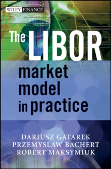 The LIBOR Market Model in Practice, Hardback Book