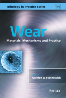 Wear : Materials, Mechanisms and Practice, Hardback Book