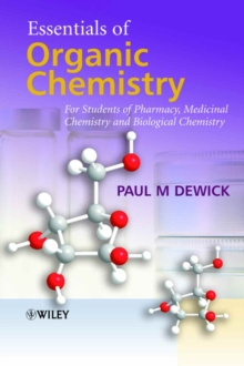 Essentials of Organic Chemistry : For Students of Pharmacy, Medicinal Chemistry and Biological Chemistry, Paperback Book