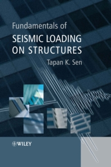 Fundamentals of Seismic Loading on Structures, Hardback Book