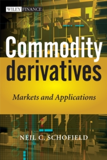 Commodity Derivatives : Markets and Applications, Hardback Book
