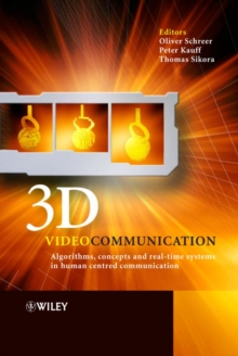 3D Videocommunication : Algorithms, concepts and real-time systems in human centred communication, Hardback Book