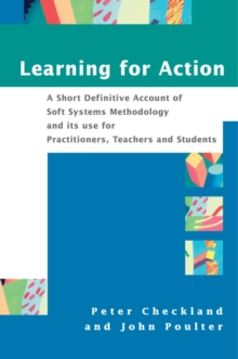 Learning For Action : A Short Definitive Account of Soft Systems Methodology, and its use for Practitioners, Teachers and Students, Paperback Book
