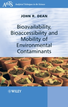 Bioavailability, Bioaccessibility and Mobility of Environmental Contaminants, Paperback / softback Book