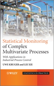Statistical Monitoring of Complex Multivatiate Processes : With Applications in Industrial Process Control, Hardback Book