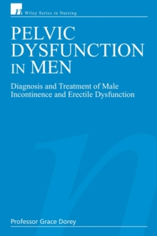 Pelvic Dysfunction in Men : Diagnosis and Treatment of Male Incontinence and Erectile Dysfunction, Paperback / softback Book