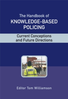 The Handbook of Knowledge-Based Policing : Current Conceptions and Future Directions, Hardback Book