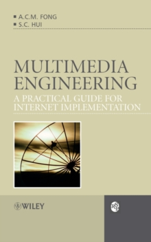 Multimedia Engineering : A Practical Guide for Internet Implementation, Hardback Book
