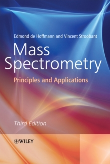 Mass Spectrometry : Principles and Applications, Paperback Book