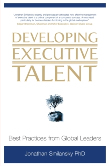 Developing Executive Talent : Best Practices from Global Leaders, Hardback Book