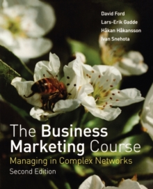 The Business Marketing Course : Managing in Complex Networks, Paperback / softback Book