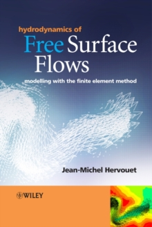 Hydrodynamics of Free Surface Flows : Modelling with the Finite Element Method, Hardback Book
