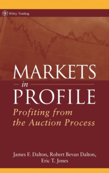 Markets in Profile : Profiting From the Auction Process, Hardback Book