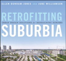 Retrofitting Suburbia : Urban Design Solutions for Redesigning Suburbs Updated Edition, Hardback Book