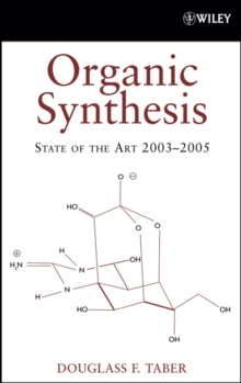 Organic Synthesis : State of the Art 2003 - 2005, Hardback Book
