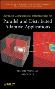 Advanced Computational Infrastructures for Parallel and Distributed Adaptive Applications, Hardback Book
