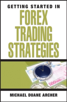 Getting Started in Forex Trading Strategies, Paperback / softback Book