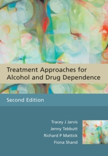 Treatment Approaches for Alcohol and Drug         Dependence - an Introductory Guide 2E, Paperback Book