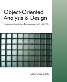 Object-Oriented Analysis and Design : Understanding System Development with UML 2.0, Paperback Book