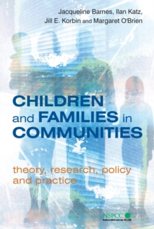 Children and Families in Communities : Theory, Research, Policy and Practice, Hardback Book