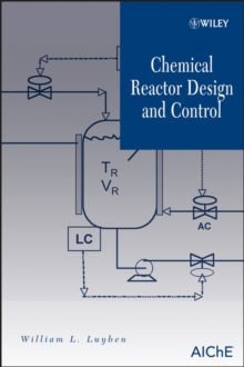 Chemical Reactor Design and Control, Hardback Book