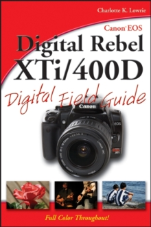 Canon EOS Digital Rebel XTi / 400D Digital Field Guide, Paperback Book