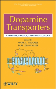 Dopamine Transporters : Chemistry, Biology, and Pharmacology, Hardback Book