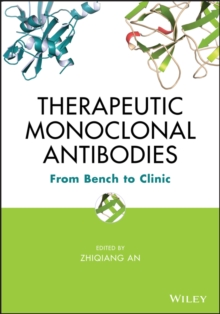 Therapeutic Monoclonal Antibodies : From Bench to Clinic, Hardback Book