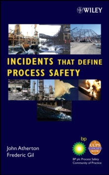 Incidents That Define Process Safety, Hardback Book