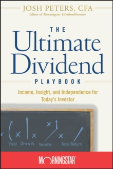 The Ultimate Dividend Playbook : Income, Insight and Independence for Today's Investor, Hardback Book