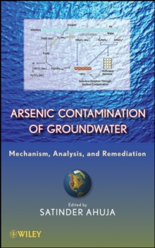 Arsenic Contamination of Groundwater : Mechanism, Analysis, and Remediation, Hardback Book