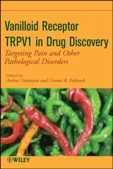 Vanilloid Receptor TRPV1 in Drug Discovery : Targeting Pain and Other Pathological Disorders, Hardback Book