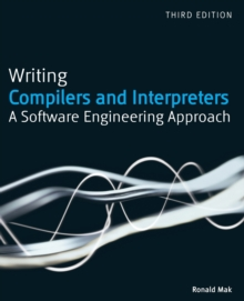 Writing Compilers and Interpreters : A Software Engineering Approach, Paperback Book