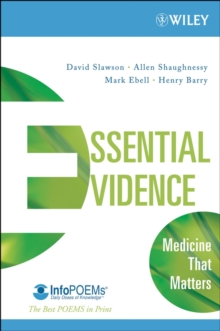 Wiley Blackwell's Essential Evidence : Medicine That Matters, Paperback Book